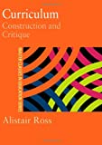Curriculum : Construction and Critique, Ross, Alistair Guy, 075070621X