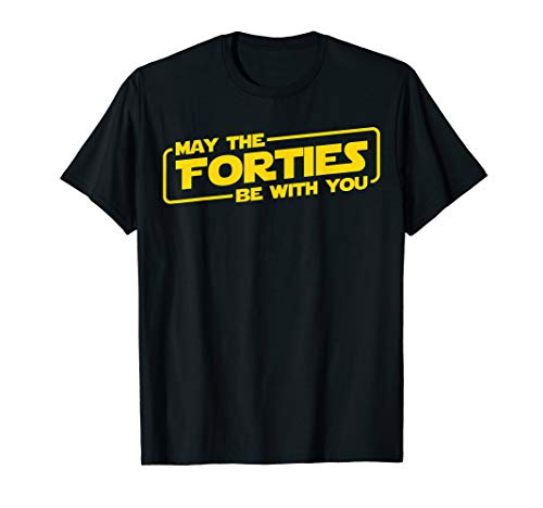 40th Birthday Gifts May The Forties Be With You Shirt 1979]()
