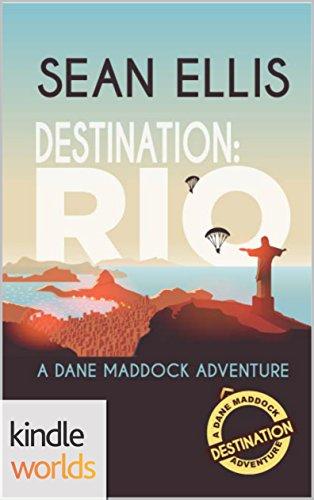 Dane Maddock: Destination: Rio (Kindle Worlds Novella) (Destination: Adventure Book 1)