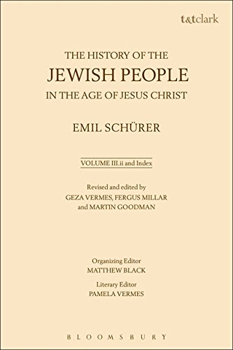 The History of the Jewish People in the Age of Jesus Christ: 175 B.C.-A.D. 135, (Volume III Part 2) (Volume 3)