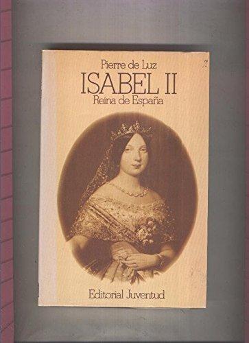 Grandes Biografias: Isabel II 1830-1904 , Reina de España: Amazon.es: Pierre de Luz: Libros