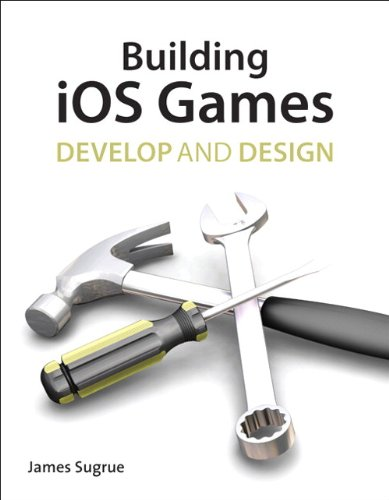 Building iOS 5 Games: Develop and Design ebook