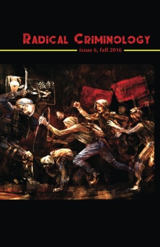 Radical Criminology 6: Insurgent Criminology in a Period of Open Social War (Volume 6) ebook