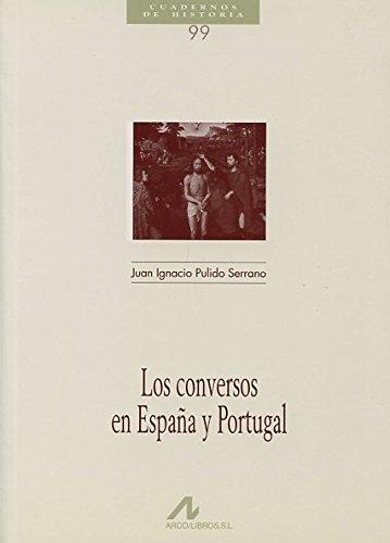 Los conversos en España y Portugal Cuadernos de historia: Amazon.es: Pulido Serrano, Juan Ignacio: Libros