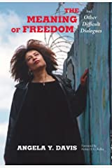 The Meaning of Freedom: And Other Difficult Dialogues (City Lights Open Media) Kindle Edition
