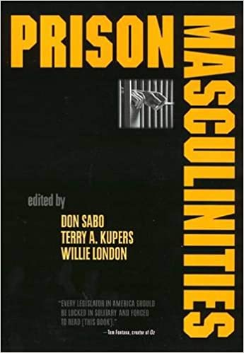 Prison Masculinities: Don Sabo, Terry A  Kupers, Willie