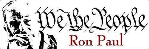 Ron Paul We The People Bumper Sticker (libertarian constitution decal)