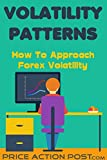 Forex Volatility Patterns: How To Approach Forex Intraday Volatility