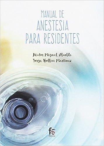 Manual De Anestesia Para Residentes por Héctor Miguel Alcalde epub