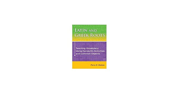 Amazon.com: Latin and Greek Roots: Teaching Vocabulary Using Hands ...