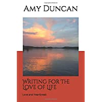 Writing For The Love Of Life: Love and Heartbreak