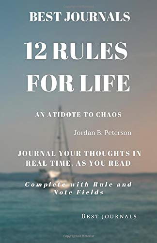 Best Journals: 12 Rules For Life: An Antidote To Chaos: Jordan Peterson: Journal Your Thoughts In Real As You Read: Complete With Rule and Note Fields por Ste Lewis