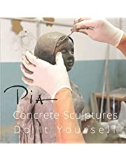 Concrete Sculptures Do It Yourself: Fundamentals, Tips, and Tricks for Modeling Concrete Sculptures