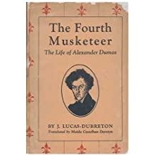 The fourth musketeer,: The life of Alexander Dumas