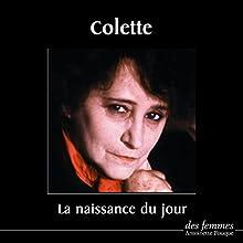 La naissance du jour   Livre audio Auteur(s) :  Colette Narrateur(s) : Michèle Morgan