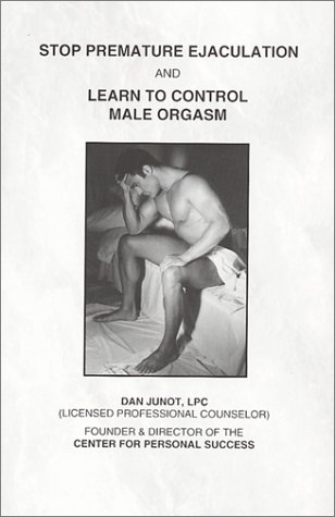 Stop Premature Ejaculation and Learn to Control Male Orgasm