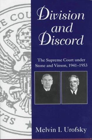 Division and Discord: The Supreme Court Under Stone and Vinson, 1941-1953 (Chief Justiceships of the United States Supreme Court) ()