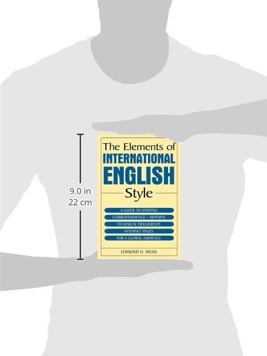 The Elements of International English Style: A Guide to Writing Correspondence, Reports, Technical Documents, and Internet Pages for a Global Audience by M. E. Sharpe