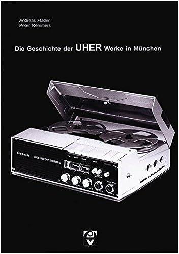 das UHER Buch: Die Geschichte der UHER-Werke München 2 Auflage neu Wieder da