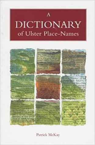 Book A Dictionary of Ulster Place-names (The place-names of Northern Ireland series)
