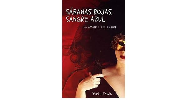 Sábanas rojas, sangre azul: La amante del duque.