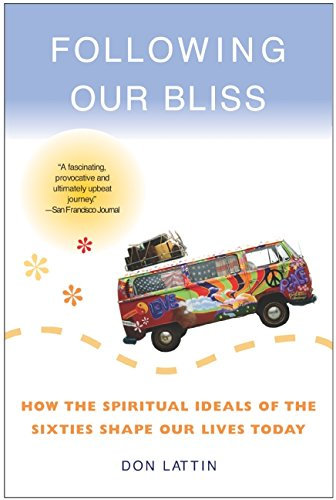 Download Following Our Bliss: How the Spiritual Ideals of the Sixties Shape Our Lives Today pdf