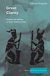 Great Clarity: Daoism and Alchemy in Early Medieval China (Asian Religions & Culture)