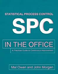 SPC in the Office: A Practical Guide to Continuous Improvement