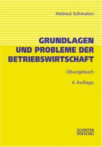 Übungsbuch zu Grundlagen und Probleme der Betriebswirtschaft