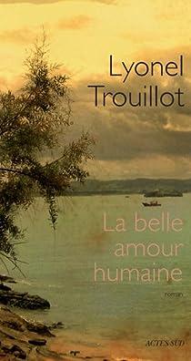 La belle amour humaine par Trouillot