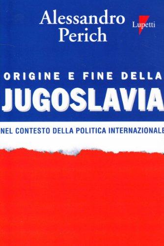 Origine e fine della Jugoslavia Alessandro Perich