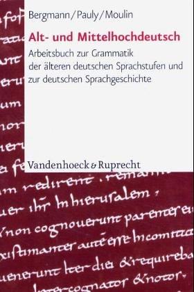 Alt- und Mittelhochdeutsch: Arbeitsbuch zur Grammatik der älteren deutschen Sprachstufen und zur deutschen Sprachgeschichte
