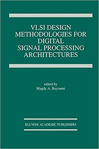 VLSI Design Methodologies for Digital Signal Processing