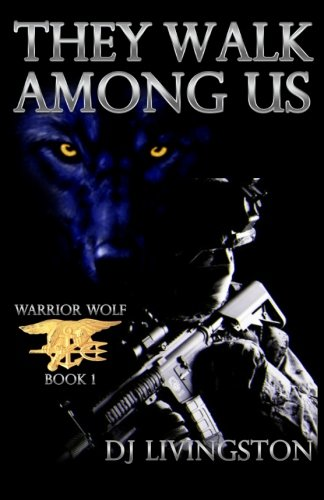 Download Warrior Wolf: They Walk Among Us (Volume 1) PDF