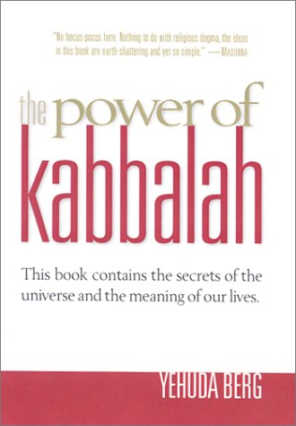 The Power of Kabbalah : This Book Contains the Secrets of the Universe and the Meaning of Our Lives