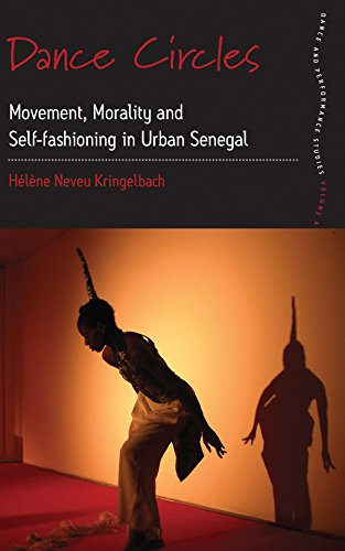 Dance Circles: Movement, Morality And Self-fashioning In Urban Senegal (Dance And Performance Studies)