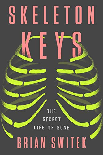 (Skeleton Keys: The Secret Life of)