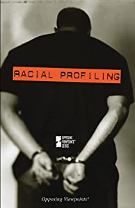 Racial Profiling (Opposing Viewpoints)