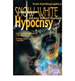 img - for [ Snow-White Hypocrisy By Durham, Johnny Robert ( Author ) Paperback 2000 ] book / textbook / text book