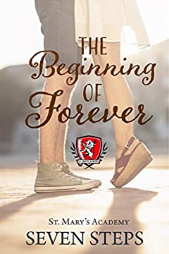The Beginning Of Forever: A Stand Alone YA Contemporary Romance (St. Mary's Academy Book 0)
