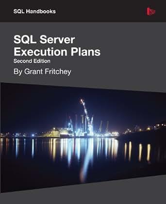 SQL Server Execution Plans 2, Grant Fritchey, eBook - Amazon.com