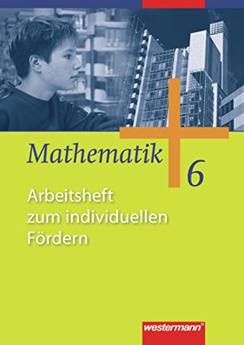 Mathematik - Allgemeine Ausgabe 2006 für die Sekundarstufe I: Arbeitsheft zum individuellen Fördern 6