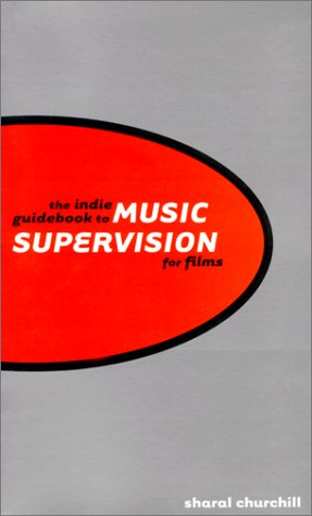 The Indie Guidebook to Music Supervision for Films