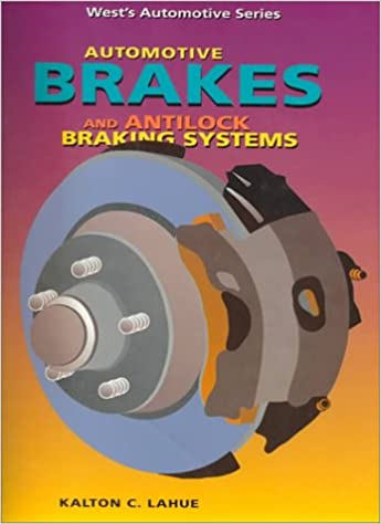 Automotive brakes and antilock braking systems wests automotive automotive brakes and antilock braking systems wests automotive series kalton c lahue 9780314028389 amazon books fandeluxe Image collections