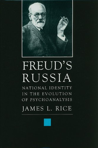 Freud's Russia: National Identity in the Evolution of Psychoanalysis (History of Ideas (Transaction Publisher))
