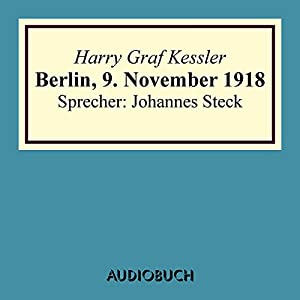 Berlin, 9. November 1918 Hörbuch