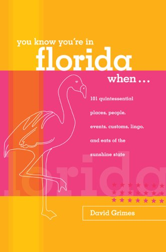 Download You Know You're in Florida When...: 101 Quintessential Places, People, Events, Customs, Lingo, and Eats of the Sunshine State (You Know You're In Series) pdf epub