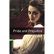 Oxford Bookworms Library, New Edition: Level 6 (2,500 headwords) Pride and Prejudice