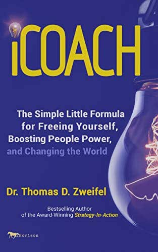 iCoach 1: The Simple Little Formula for Freeing Yourself, Boosting People Power and Changing the World