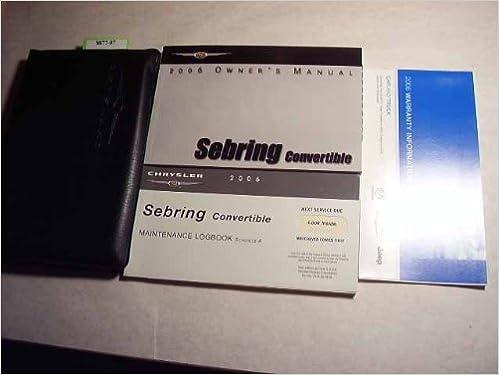 2006 chrysler sebring convertible owners manual chrysler amazon 2006 Chrysler Sebring Touring Manual 2006 chrysler sebring convertible owners manual chrysler amazon books